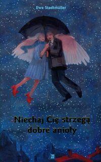 Niechaj Cię strzegą dobre anioły