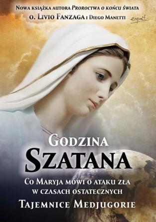 Godzina Szatana. Co Maryja mówi o ataku zła w czasach ostatecznych.