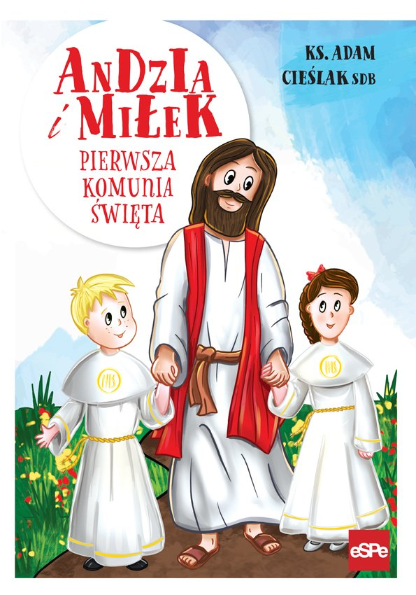 Andzia i Miłek. Pierwsza Komunia Święta.