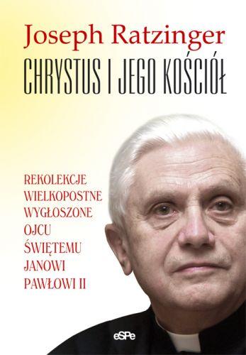 Chrystus i Jego Kościół. Rekolekcje wielkopostne wygłoszone Ojcu Świętemu Janowi Pawłowi II