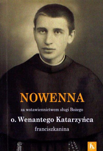 Nowenna za wstawiennictwem sługi Bożego o. Wenantego Katarzyńca franciszkanina