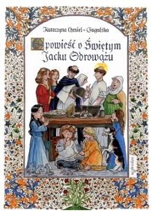 Opowieść o Świętym Jacku Odrowążu