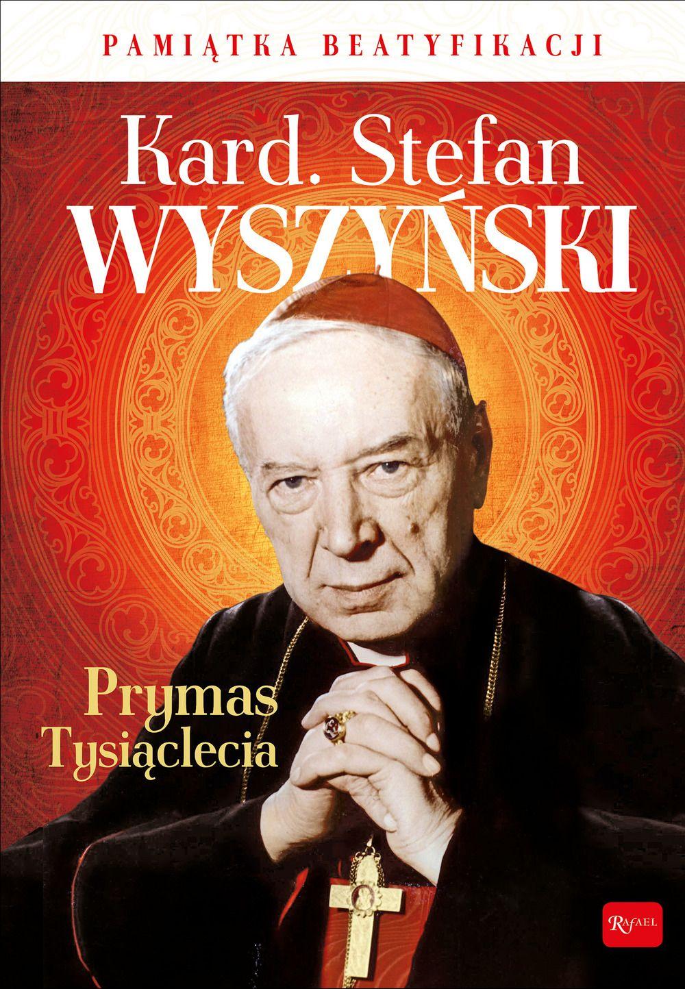 Kardynał Stefan Wyszyński Prymas Tysiąclecia Pamiątka Beatyfikacji + CD