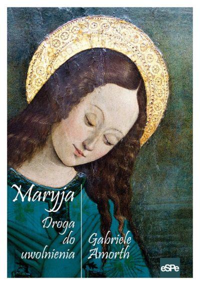 Maryja. Droga do uwolnienia