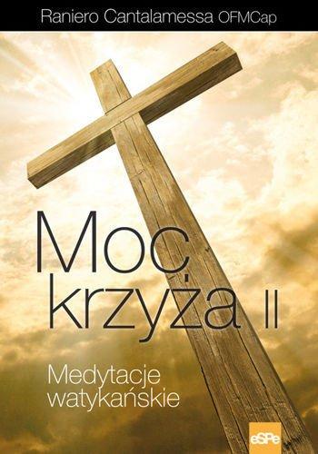 Moc Krzyża II. Medytacje watykańskie.