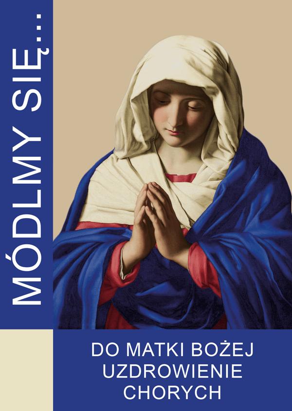 Do Matki Bożej Uzdrowienie Chorych