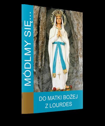 Módlmy się...Do Matki Bożej z Lourdes