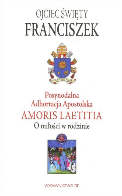 Adhortacja Apostolska Amoris laetitia. O miłości w rodzinie