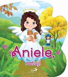 Aniele, ratuj!