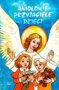Aniołowie - przyjaciele dzieci