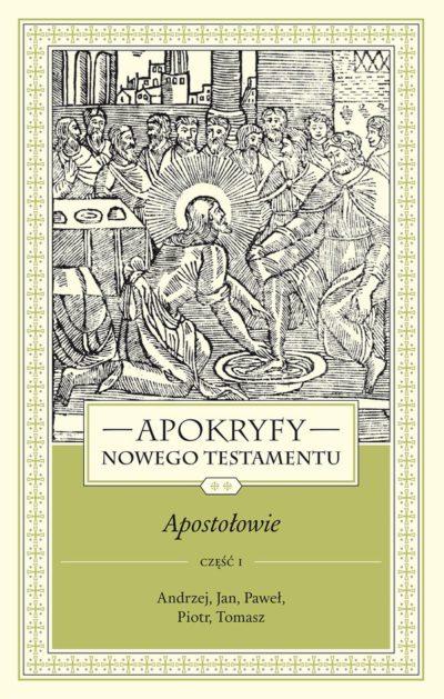 Apokryfy Nowego Testamentu. Apostołowie. cz.1