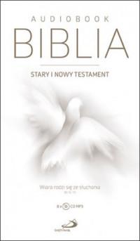 Biblia Stary i Nowy Testament. Wiara rodzi się ze słuchania. Audiobook