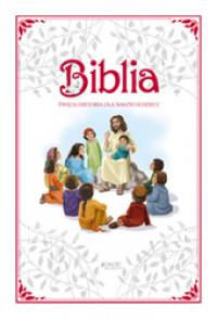 Biblia. Święta historia dla naszych dzieci.