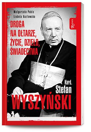 Kardynał Stefan Wyszyński, Droga na ołtarze, życie, dzieło, świadectwa