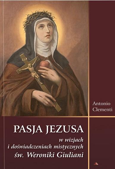 Pasja Jezusa w wizjach św. Weroniki Giuliani.