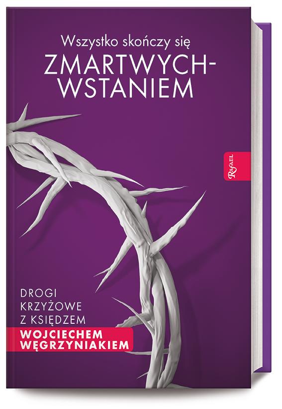 Wszystko skończy się zmartwychwstaniem. Drogi krzyżowe z księdzem Wojciechem Węgrzyniakiem