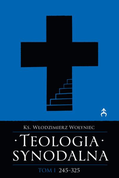 Teologia synodalna - Tom I: 245-325