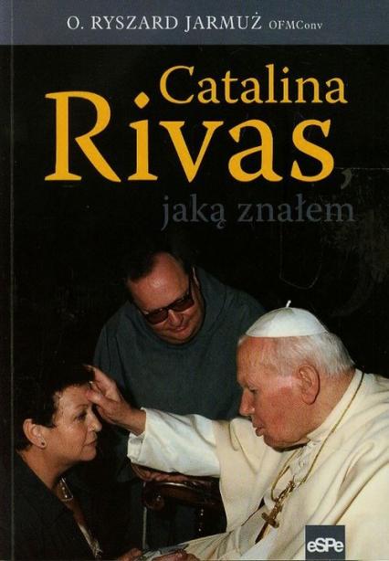 Catalina Rivas jaką znałem.