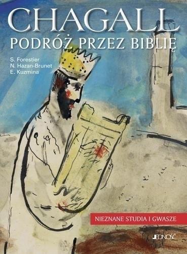Chagall. Podróż przez Biblię. Nieznane studia ...
