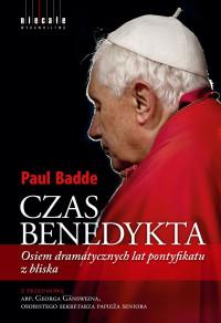 Czas Benedykta. Osiem dramatycznych lat pontyfikatu z bliska.
