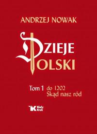Dzieje Polski. Tom 1. Skąd nasz ród.