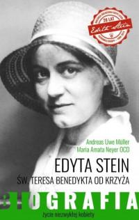 Edyta Stein. Św. Teresa Benedykta od krzyża. Biografia. Życie niezwykłej kobiety
