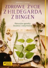 Zdrowie życie z Hildegardą z Bingen