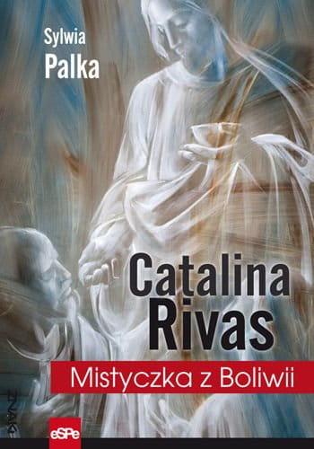 Catalina Rivas mistyczka z Boliwii