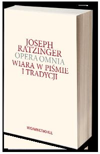 Opera omnia t. IX/2 Wiara w piśmie i tradycji