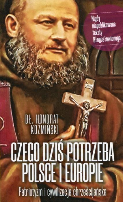 Czego dziś potrzeba Polsce i Europie Patriotyzm i cywilizacja chrześcijańska