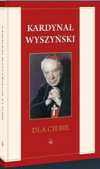 Kardynał Wyszyński dla Ciebie
