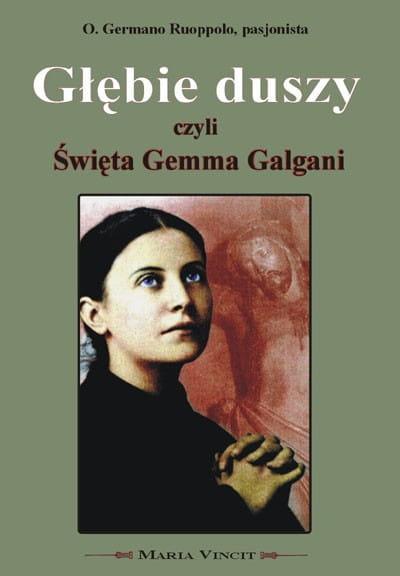 Głębie Duszy czyli św. Gemma Galgani