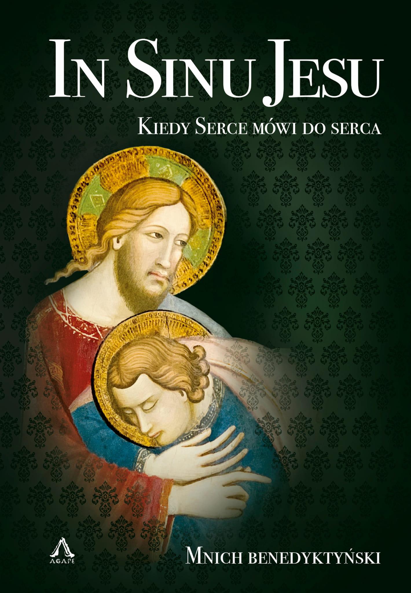 In Sinu Jesu. Kiedy serce mówi do serca
