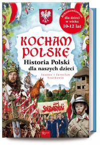 Kocham Polskę historia Polski