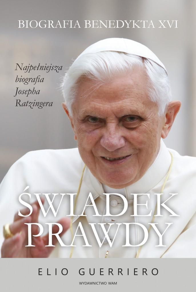 Świadek prawdy Biografia Benedykta XVI