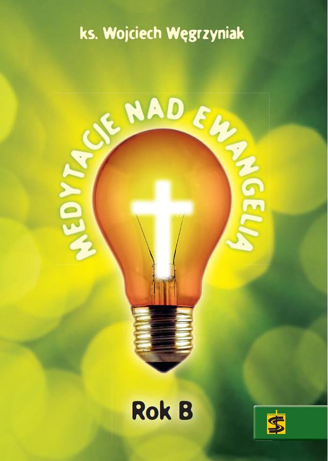 Medytacje nad Ewangelią Rok B