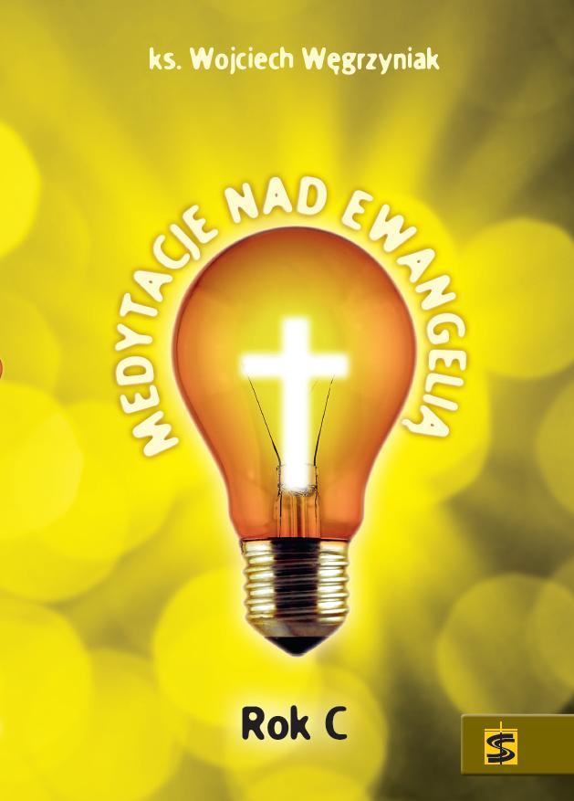Medytacje nad Ewangelią Rok C