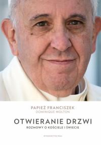Otwieranie drzwi. Rozmowy o Kościele i świecie