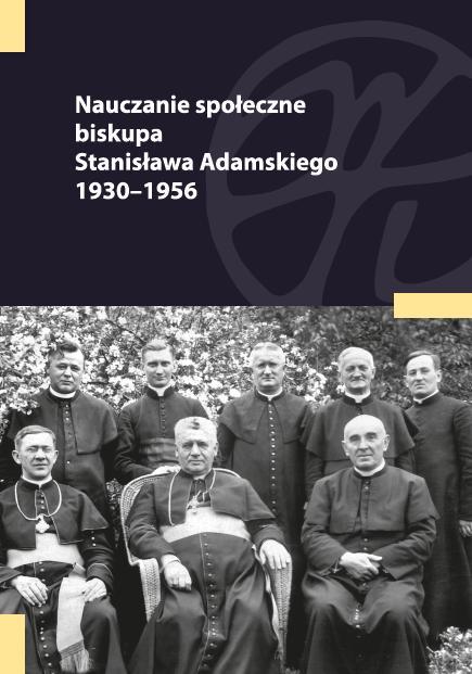 Nauczanie społeczne biskupa Stanisława Adamskiego 1930-1956