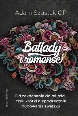 Ballady i romanse. Adam Szustak OP