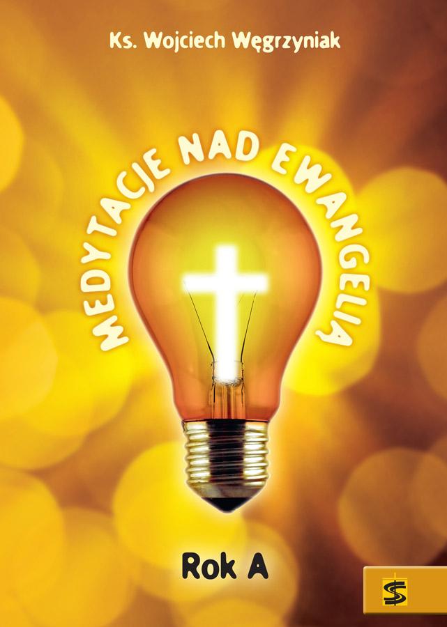 Medytacje nad Ewangelią Rok A