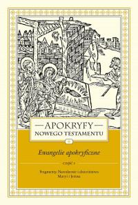 Apokryfy NT - Ewangelie Apokryficzne cz.1