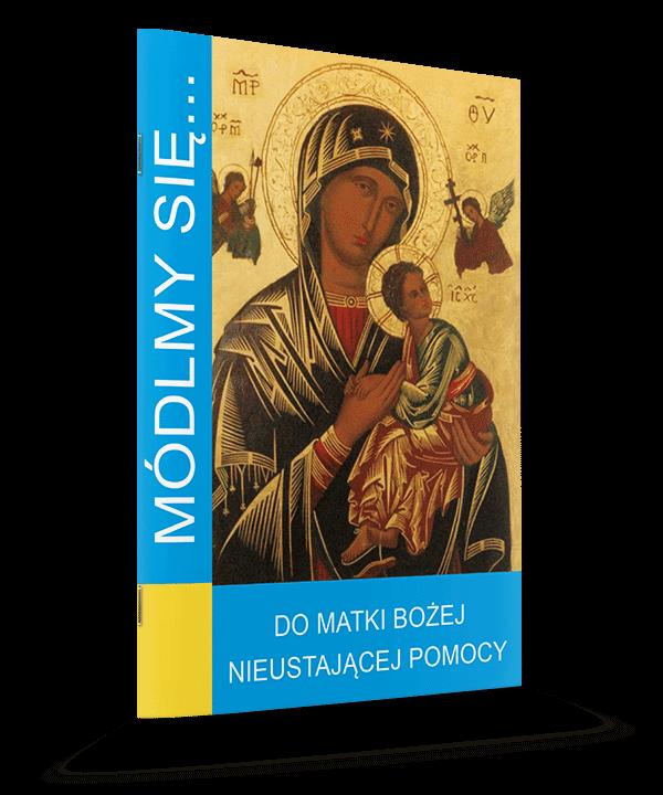 Módlmy się... Do Matki Bożej Nieustającej Pomocy