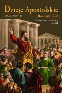 Dzieje Apostolskie. Rozdz.19-28 Kom. duchowy T.3