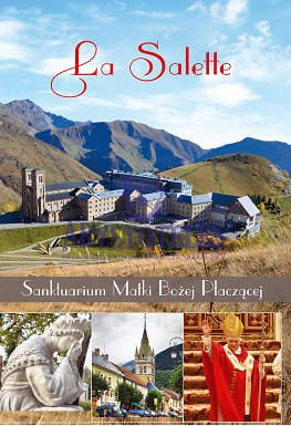 La Salette - Sanktuarium Matki Bożej Płaczącej