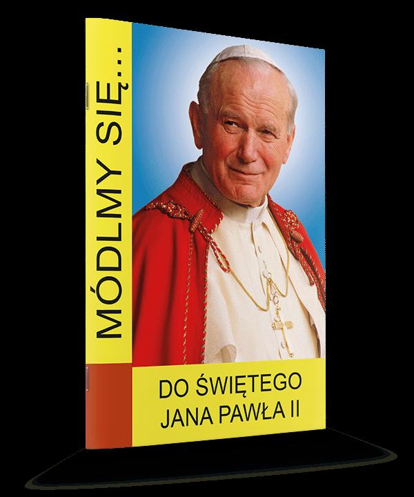 Módlmy się... do św. Jana Pawła II