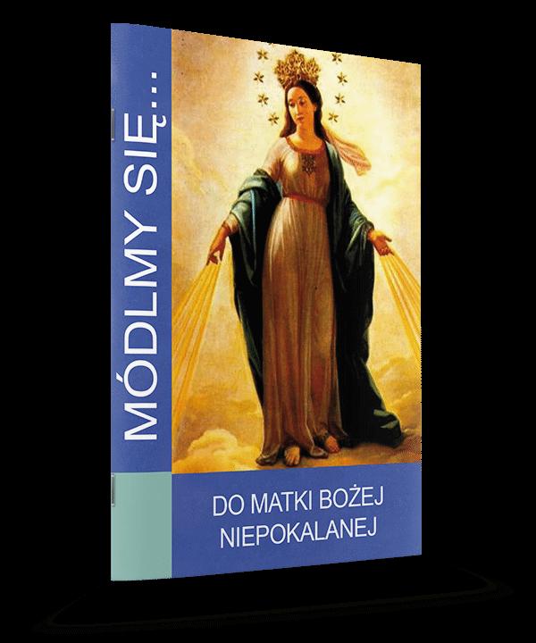 Módlmy się... Do Matki Bożej Niepokalanej
