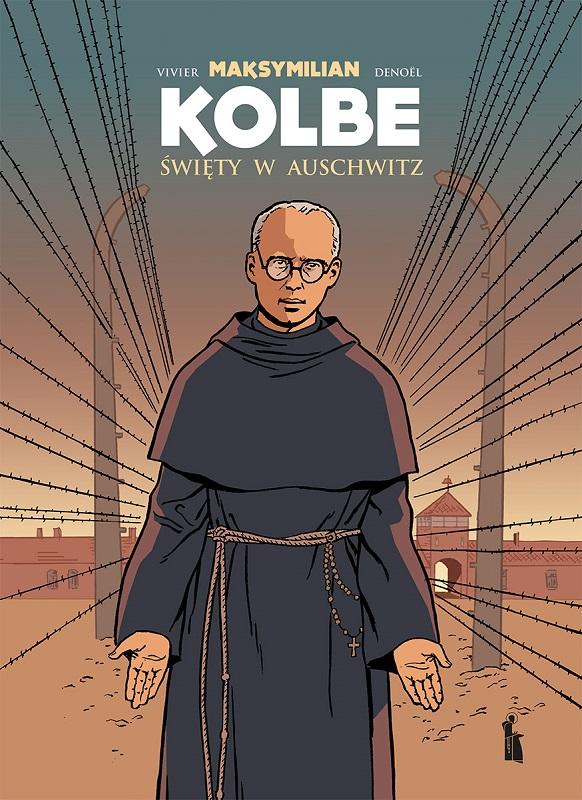 Maksymilian Kolbe. Świety w Auschwitz