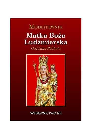 Matka Boża Ludźmierska - modlitewnik