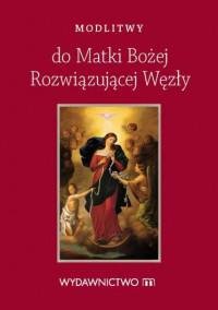 Modlitwy do Matki Bożej Rozwiązującej Węzły